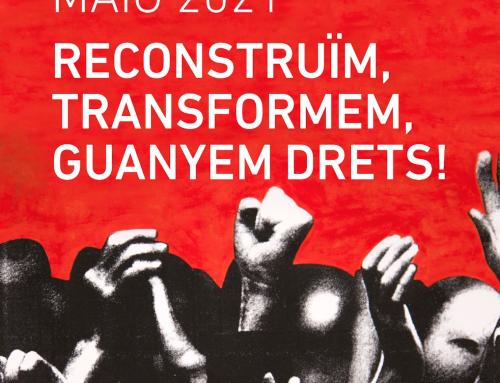 Primer de Maig 2021 Reconstruïm, transformem, guanyem drets!